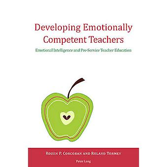 Developing Emotionally Competent Teachers - Emotional Intelligence and