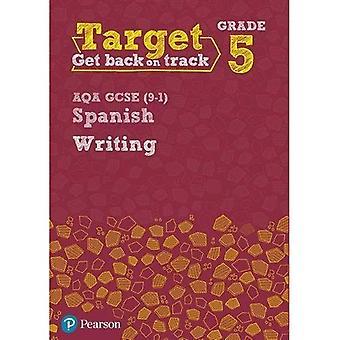 Target Grade 5 Writing AQA GCSE (9-1) Spanish Workbook