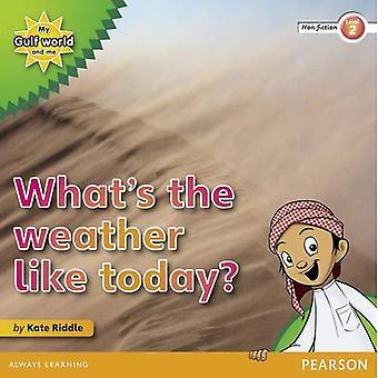 Mon monde de Golfe et moi niveau 2 lecteur de non-fiction: Quel est le climat comme aujourd'hui?