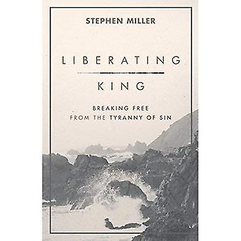 Befriande King: Bryta fri från synd tyranni