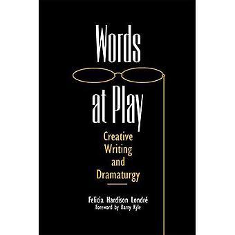 Words at Play: Creative Writing and Dramaturgy
