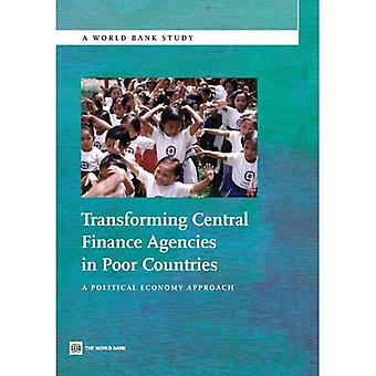 Transforming Central Finance Agencies in Poor Countries
