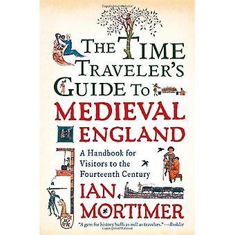 The Time Traveler's Guide till medeltida England: en handbok för besökare till det fjortonde århundradet