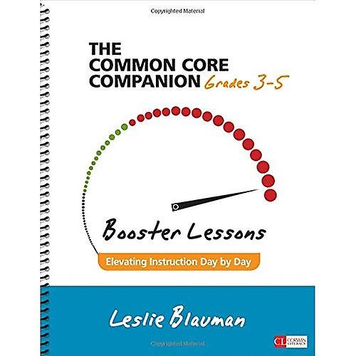 The Common Core Companion  Booster Lessons, Grades 3-5  Elevating Instruction Day by Day (Corwin Literacy)