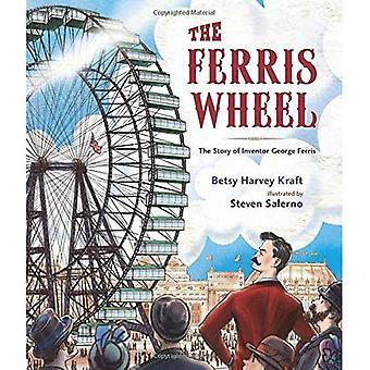 Det fantastiska pariserhjulet: Historien om uppfinnaren George Ferris
