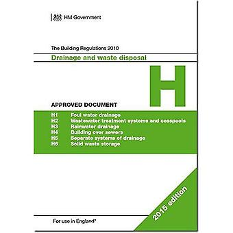 The Building Regulations 2010: Approved document H: Drainage and waste disposal