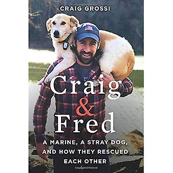 Craig & Fred: A Marine, a� Stray Dog, and How They Rescued Each Other