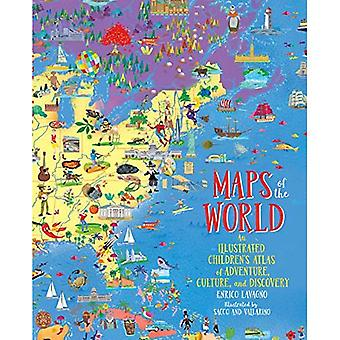 Maps of the World: An Illustrated Children's Atlas� of Adventure, Culture, and� Discovery