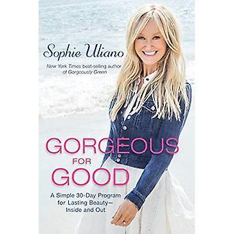 Gorgeous för bra: en enkel 30-dagars Program för varaktig skönhet - inifrån och ut