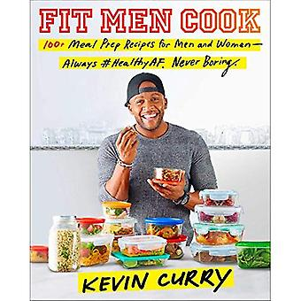 Fit Men Cook: 100 Meal Prep Recipes for Men and Women