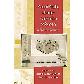 AsianPacific Islander Amerikanerinnen A historische Anthologie Hune & Shirley