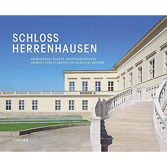 Schloss Herrenhausen - Architecture - Gardens - Intellectual History b