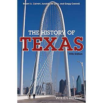 Den historie Texas (5th revidert edition) av Robert A. Calvert - Arn
