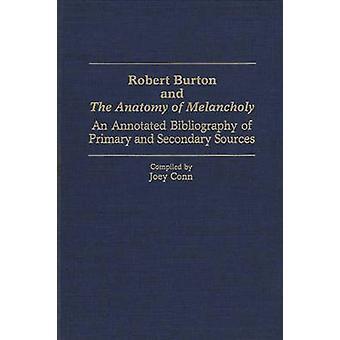 Robert Burton und die Anatomie der Melancholie eine kommentierte Bibliographie von primären und sekundären Quellen von Conn & Joey