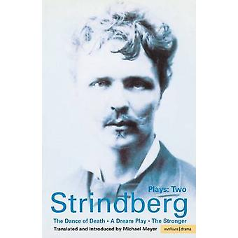 Strindberg Plays Two A Dream PlayThe Dance of DeathThe Stronger by Strindberg & August