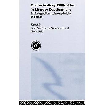 Contextualising Difficulties in Literacy Development Exploring Politics Culture Ethnicity and Ethics by Wearmouth & J.