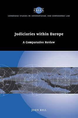 Judiciaries Within Europe A Comparative Review by Bell & John