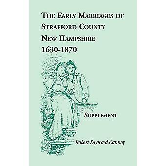 Les mariages précoces de Strafford comté New Hampshire supplément 16301870 par Canney & Robert Sayward