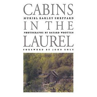 Cabins in the Laurel by Sheppard & Muriel Earley