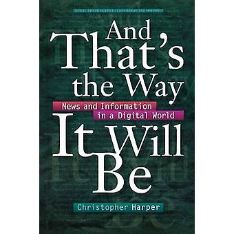 Und so wird es Neuigkeiten und Informationen in einer digitalen Welt von Harper & Christopher
