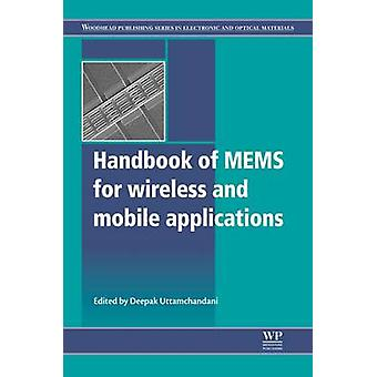 Handbook of Mems for Wireless and Mobile Applications by Uttamchandani & Deepak G.