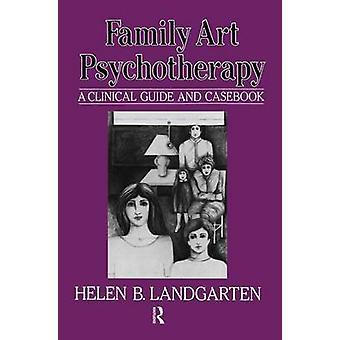 Família Arte psicoterapia A guia clínico e Casebook por Landgarten & Helen B