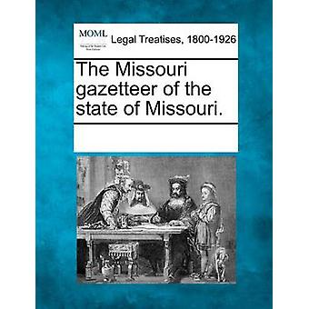 The Missouri gazetteer of the state of Missouri. by Multiple Contributors & See Notes
