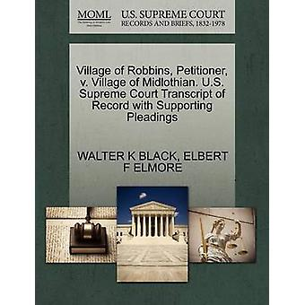 Village of Robbins Petitioner v. Village of Midlothian. U.S. Supreme Court Transcript of Record with Supporting Pleadings by BLACK & WALTER K