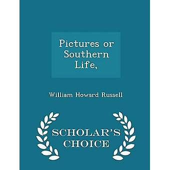 Pictures or Southern Life  Scholars Choice Edition by Russell & William Howard