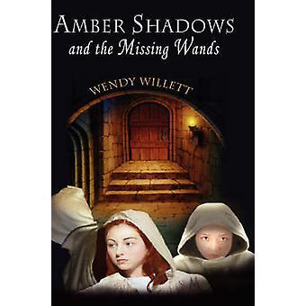 Amber Schatten und die fehlende Zauberstäbe von Willett & Wendy