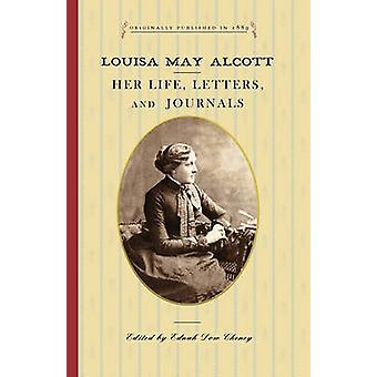 Louisa May Alcott Her Life Letters and Journals by Alcott & Louisa May