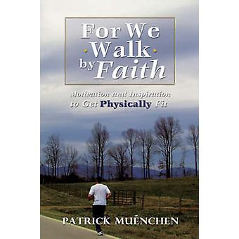 For We Walk by Faith by Muenchen & Patrick