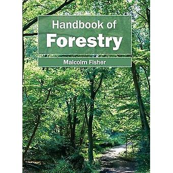 Handbook of Forestry by Fisher & Malcolm