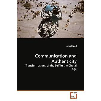 Communication and Authenticity by Dowd & John