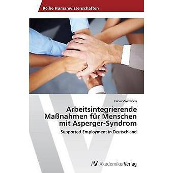 Arbeitsintegrierende Manahmen fr Menschen mit AspergerSyndrom av Wemen Fabian