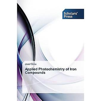 Applied Photochemistry of Iron Compounds by ima Jozef