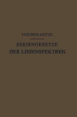 Seriengesetze der Linienspektren by Paschen & F.