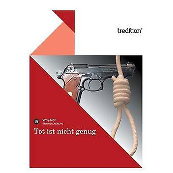 Tot Ist Nicht Genug by WhyNot