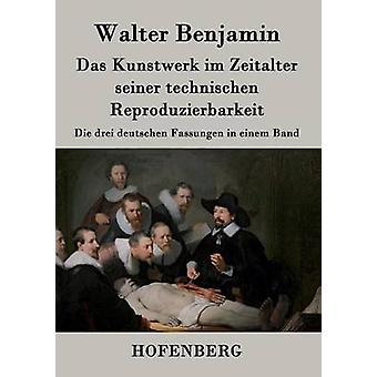Das Kunstwerk im Zeitalter seiner technischen Reproduzierbarkeit by Walter Benjamin