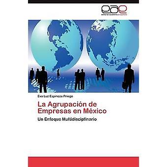 La Agrupacion de Empresas da Mexico af Espinoza Priego Eva Luz