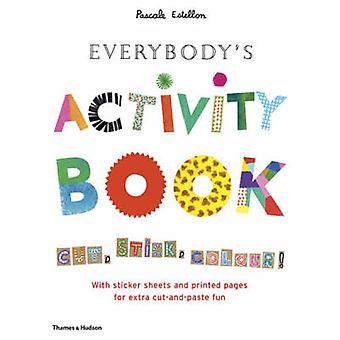 Everybody's Activity Book - Cut - Stick - Colour! by Pascale Estellon