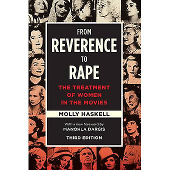 From Reverence to Rape - The Treatment of Women in the Movies by Molly