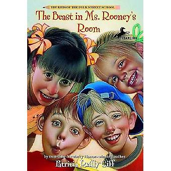 The Beast in Ms. Rooney's Room by Patricia Reilly Giff - Blanche L Si