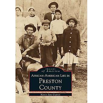 African-American Life in Preston County by Nancy Jane Copney - 978073