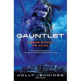 Gauntlet - An Arena Novel by Holly Jennings - 9781101988954 Book