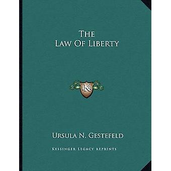 The Law of Liberty by Ursula N Gestefeld - 9781163021439 Book