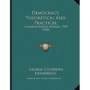 Democracy - Theoretical and Practical - Commemoration Address - 1919 (