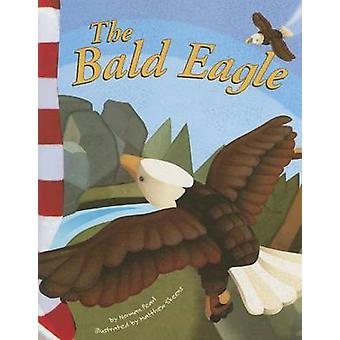 The Bald Eagle by Norman Pearl - Matthew Skeens - 9781404826458 Book