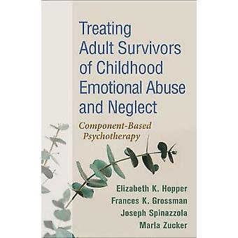 Treating Adult Survivors of Childhood Emotional Abuse and Neglect - Co