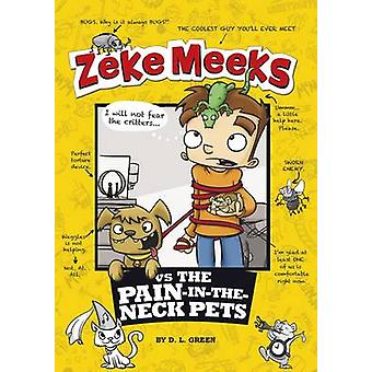 Zeke Meeks vs. the Pain-in-the-Neck Pets by D L Green - Josh Alves -